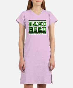 Band Nerd: You Want To Be Me Women's Nightshirt