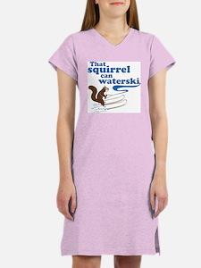 That Squirrel Can Waterski Women's Nightshirt