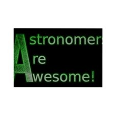 Astronomers Are Awesome! Rectangle Magnet