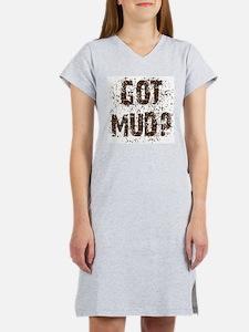 Got Mud? Muddy saying. Women's Pink Nightshirt
