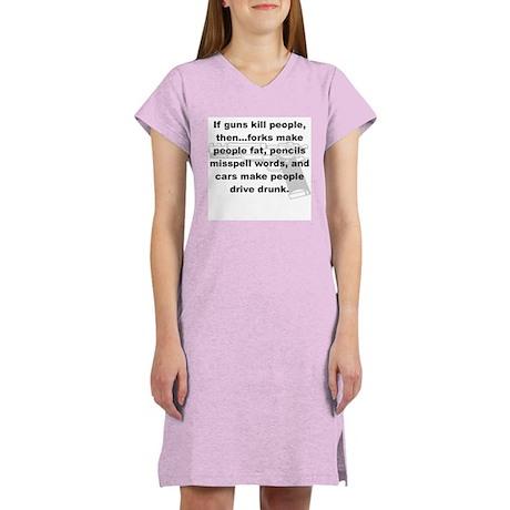 IF GUNS KILL PEOPLE THEN... Women's Nightshirt