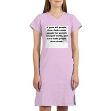 IF GUNS KILL PEOPLE THEN... Women's Nightshirt