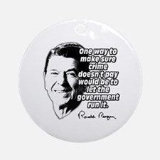 Ronald Reagan Quote Crime Doesn't Pay Ornament (Ro