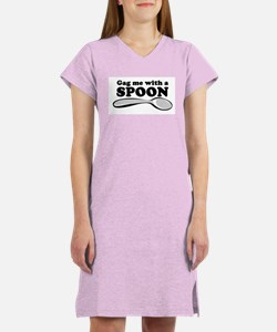 Gag me with a spoon Women's Nightshirt