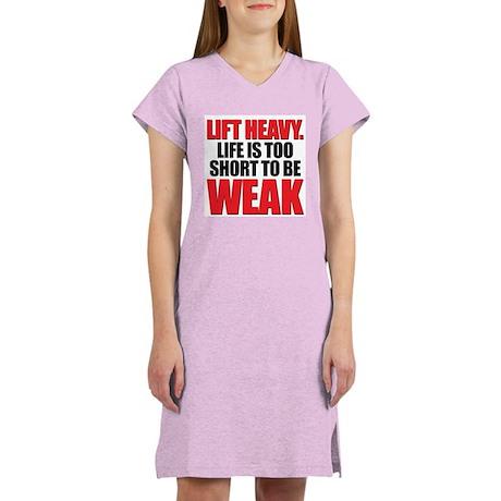 LIFE TOO SHORT WEAK Women's Nightshirt