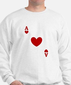 Ace of hearts card player Sweatshirt