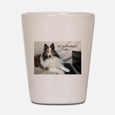 It's A Sheltie's Life Shot Glass