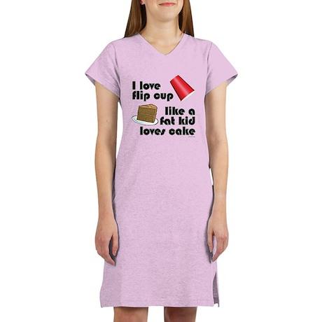 """Like a fat kid"" flip cup Women's Nightshirt"