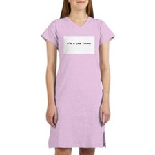 it's a lab thing Women's Nightshirt