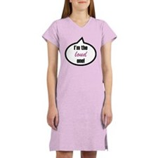 I'm the loud one Women's Nightshirt