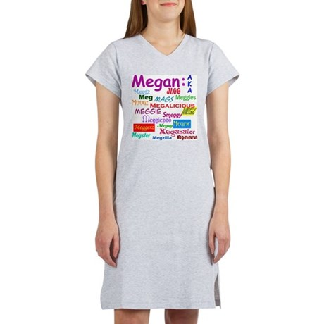 Megan's nicknames Women's Nightshirt