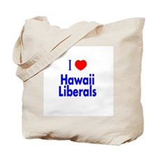I Love Hawaii Liberals Tote Bag