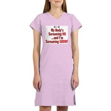 My Body's Screaming NO Women's Nightshirt
