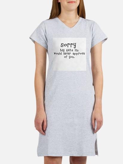 Sorry My Akita Inu... Women's Nightshirt