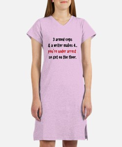 3 Armed Cops and a Writer... Women's Nightshirt