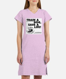 Train a dog, Save a Life! Women's Nightshirt