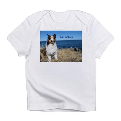 Life is Ruff! Infant T-Shirt