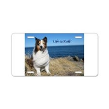 Life is Ruff! Aluminum License Plate