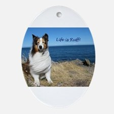 Life is Ruff! Ornament (Oval)