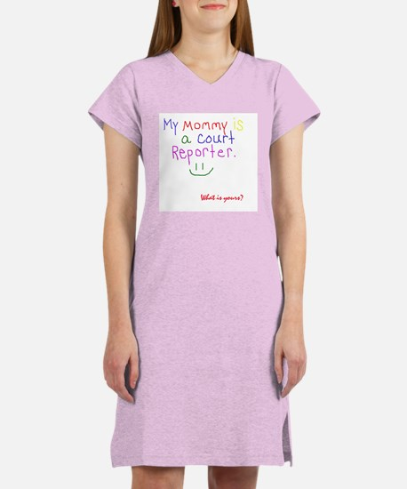 Mommy is a court reporter - Women's Pink Nightshir