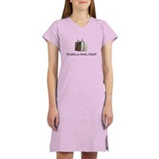 Wudda ya think, Chief? Women's Nightshirt