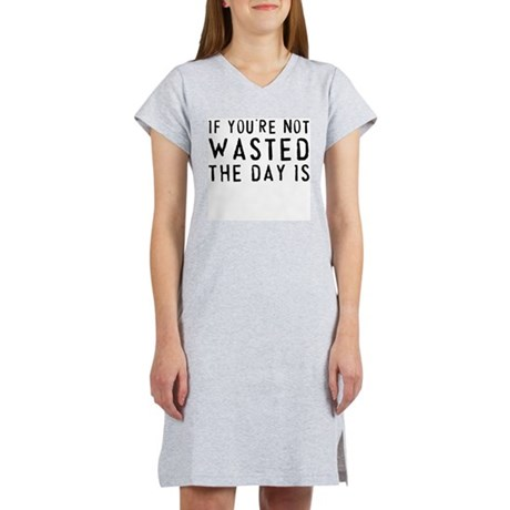 IF YOU'RE NOT WASTED Women's Pink Nightshirt