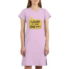 I Laugh... Women's Nightshirt