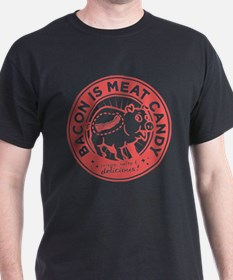 bacon is meat candy3a T-Shirt