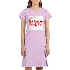 Free Tick Checks! Women's Nightshirt