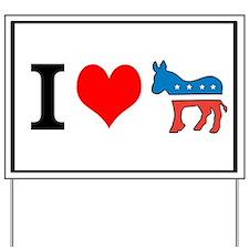 I Love Democrats Yard Sign