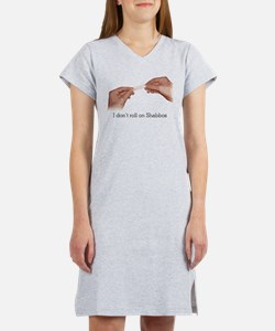 I don't roll on Shabbos Women's Nightshirt