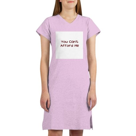 You Can't Afford Me Women's Nightshirt