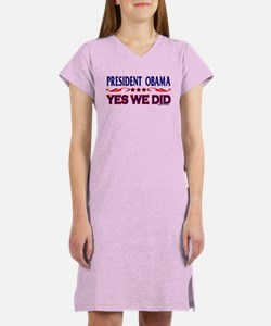 President Obama 'Yes We Did' Women's Nightshirt