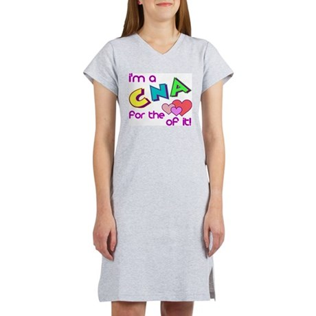 I'm A CNA For The Love Of It Women's Nightshirt