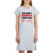 You Have 2 Kidneys Women's Nightshirt