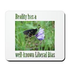 Reality has a Liberal Bias Mousepad