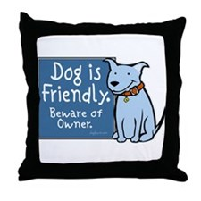 Dog Is Friendly Throw Pillow