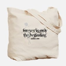 Forever is Only the Beginning by Twibaby Tote Bag
