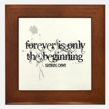 Forever is Only the Beginning by Twibaby Framed Ti