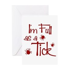 Full as a Tick Greeting Card