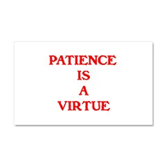 PATIENCE IS A VIRTUE™ Car Magnet 20 x 12