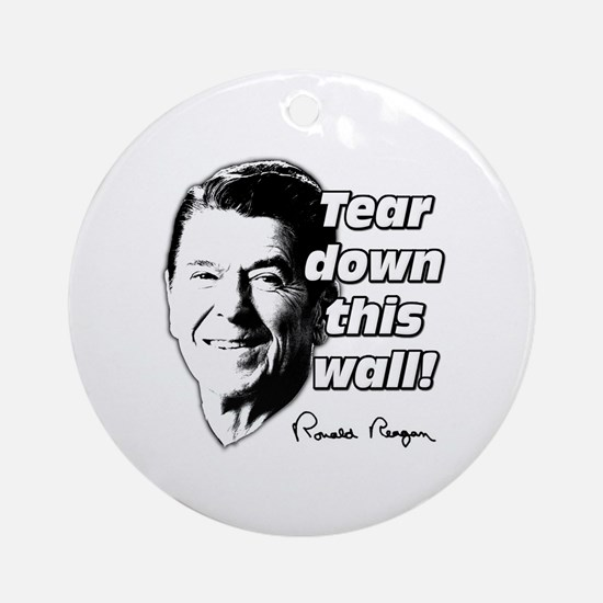 """Reagan Quote """"Tear Down This Wall"""" Ornament (Round"""