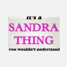 It's a Sandra thing, you wouldn't Magnets