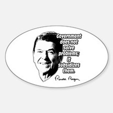 Reagan Quote Government Subsidizes Problems Sticke