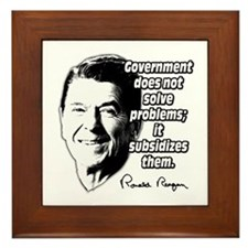 Reagan Quote Government Subsidizes Problems Framed