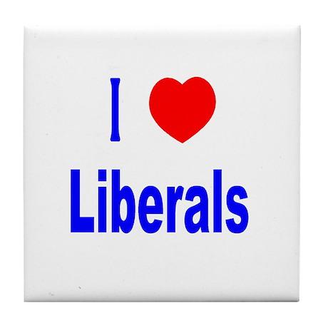 I Love (Heart) Liberals Tile Coaster