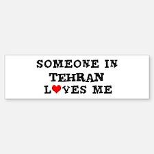 Someone in Tehran Bumper Bumper Bumper Sticker