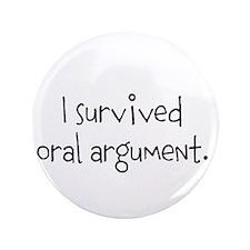 "I survived oral argument. 3.5"" Button"