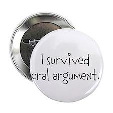 "I survived oral argument. 2.25"" Button"