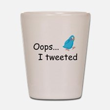 Oops I Tweeted Shot Glass